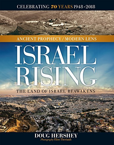 Israel Rising: Ancient Prophecy/ Modern Lens por Doug Hershey