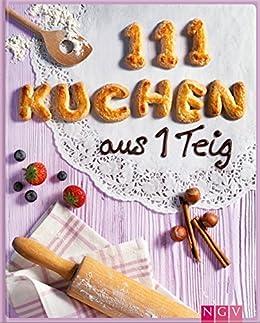111 Kuchen Aus 1 Teig Backen Leicht Gemacht Die Schonsten