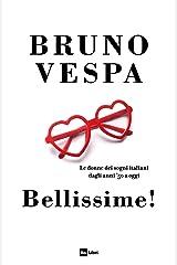Bellissime!: Le donne dei sogni italiani dagli anni '50 a oggi Formato Kindle