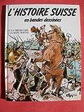 Histoire suisse en bandes dessinees t1 - De la préhistoire à la reine Berthe