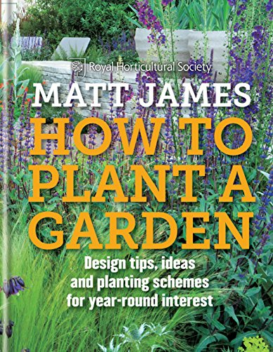 Planting Design (RHS How to Plant a Garden: Design tricks, ideas and planting schemes for year-round interest (English Edition))