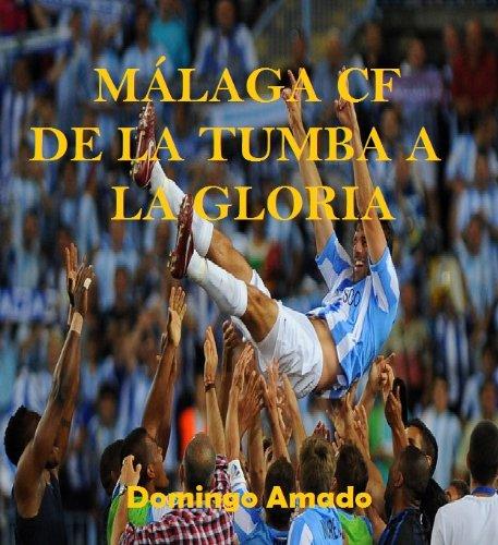 Málaga CF: de la tumba a la gloria (Corazón futbolero nº 1) por Domingo Amado