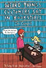 Weird Things Customers Say in Bookstores par Campbell
