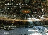 Forbidden places - tome 2 Explorations insolites d'un patrimoine oublié