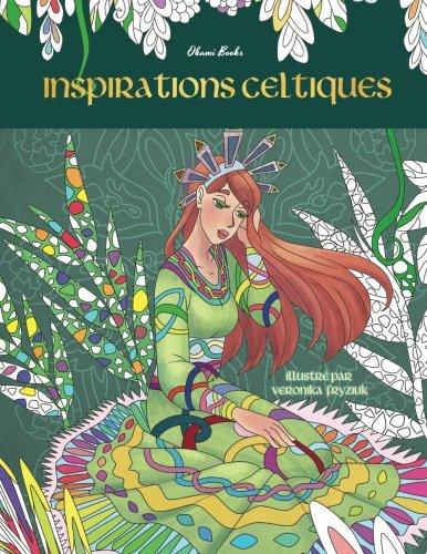 Inspirations celtiques – Relaxe-toi, ce voyage sera magique!: Livre de coloriage pour adultes – Coloriages anti-stress por Livre coloriage adulte
