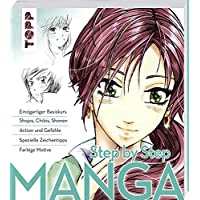 Manga Step by Step: Einzigartiger Basiskurs - Shojos, Chibis, Shonen -