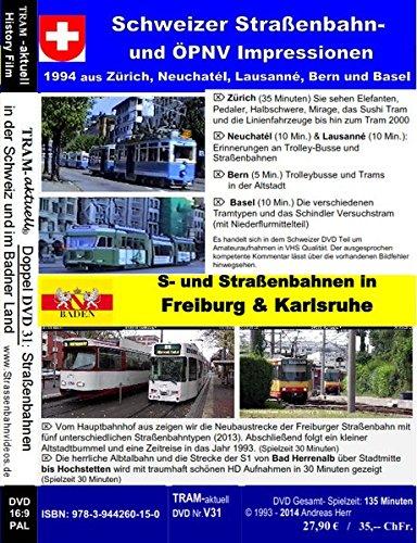 Straßenbahn und Nahverkehr in der Schweiz/Straßenbahnen in Baden (D): Zürich, Neuchátel, Lausanné, Bern, Basel, Freiburg, Karlsruhe