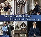 Luther und die Folgen: Reformation in Brandenburg