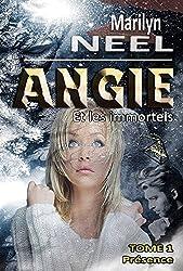 Angie et les Immortels - Presence - Tome 1