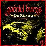 Gabriel Burns: Der Flüsterer