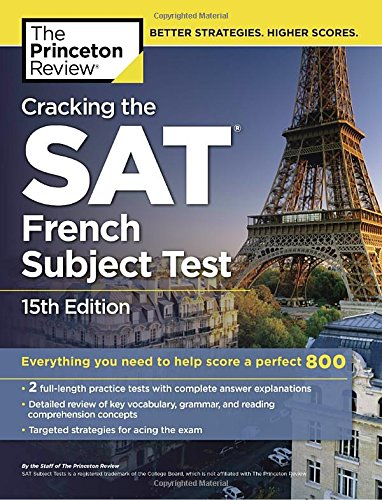 Cracking The Sat French Subject Test, 15Th Edition (The Princeton Review)