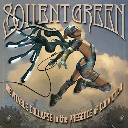 Soilent Green: Inevitable Collapse in the Presence of Conviction (Audio CD)