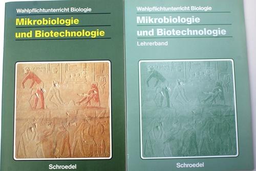 Wahlpflichtunterricht Biologie, bisherige Ausgabe : Mikrobiologie und Biotechnologie
