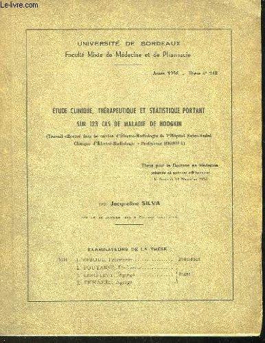 ETUDE CLINIQUE, THERAPEUTIQUE ET STATISTIQUE PORTANT SUR 123 CAS DE MALADIE DE HODGKIN