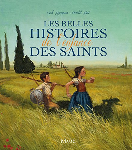 Les Belles Histoires de l'Enfance des Saints par Cyril Lepeigneux