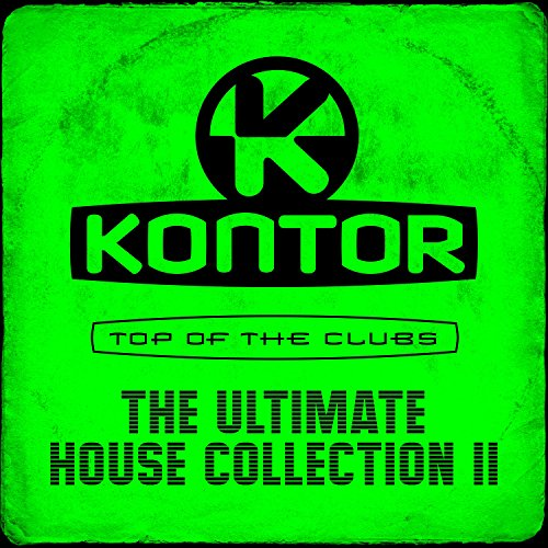 Kontor Top of the Clubs - The Ultimate House Collection II [Explicit]
