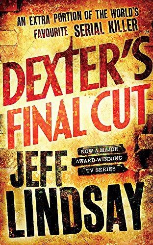 Dexter's Final Cut by Jeff Lindsay (2014-08-28) par Jeff Lindsay