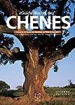 Ch�nes le guide illustr� (2 tomes)