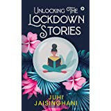Unlocking The Lockdown Stories