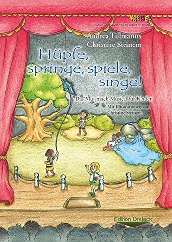 Hüpfe, springe, spiele, singe!: Das Mut-mach-Musical für ()