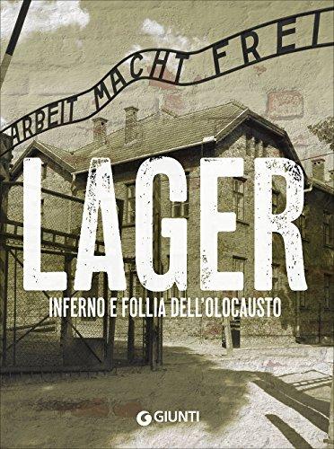 Lager. Inferno e follia dell'olocausto