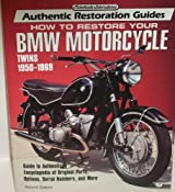 How to Restore Your Bmw Motorcycle Twins 1950-1969 (Motorbooks International Authentic Restoration Guides) by Roland Slabon (1994-11-02)