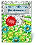 Ausmalbuch für Senioren. Motive aus dem Garten.: 40 Vorlagen zum Ausmalen mit unterhaltsamen Aktivierungsvorschlägen!