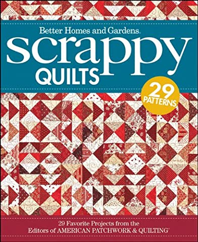Scrappy Quilts: 29 Favorite Projects from the Editors of American