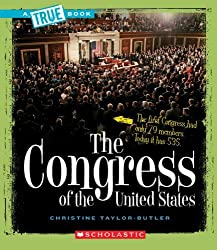 The Congress of the United States (True Books: American History (Paperback)) by Christine Taylor-Butler (2008-03-01)