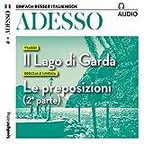 ADESSO Audio - Il Lago di Garda. 4/2018: Italienisch lernen Audio - Der Gardasee