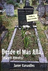 Desde el Más Allá (más o menos) (Spanish Edition)