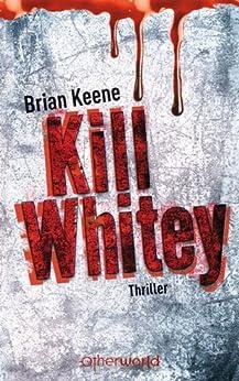 Kill Whitey von [Keene, Brian]