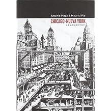 Chicago ? Nueva York: Teoría, arte y arquitectura entre los siglos XIX y XX (LECTURAS DE ARQUITECTURA) de Pizza di Nanno, Antonio (2012) Tapa blanda