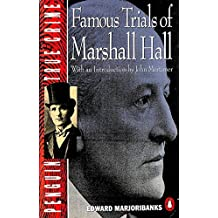 Famous Trials of Marshall Hall (True Crime)