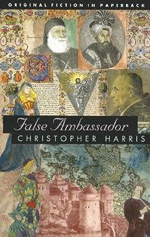 False Ambassador (Dedalus Original Fiction in Paperback) by [Harris, Christopher]