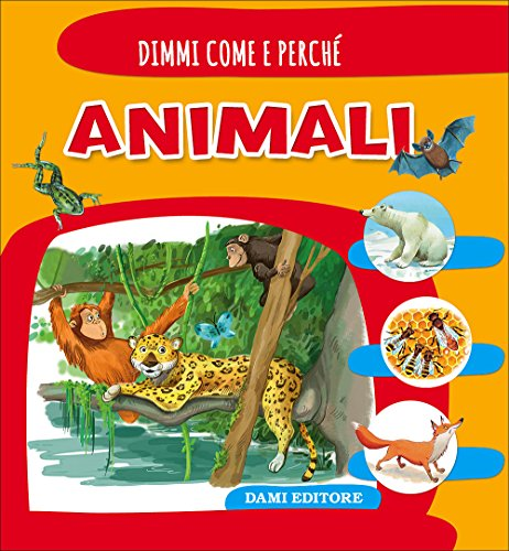 Animali. Ediz. illustrata