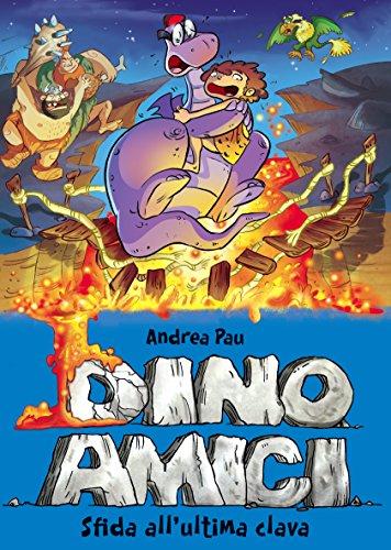 sfida-allultima-clava-dinoamici-vol-5-italian-edition