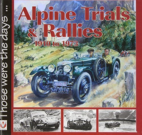 Alpine Trails & Rallies: Mountain Motor Sport 1910-1973 (Those were the days...) by Pfundner, Martin (2005) Hardcover