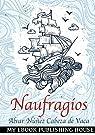 Naufragios: Spanish Edition par Alvar Nunez Cabeza de Vaca