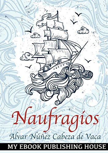 Naufragios: Spanish Edition
