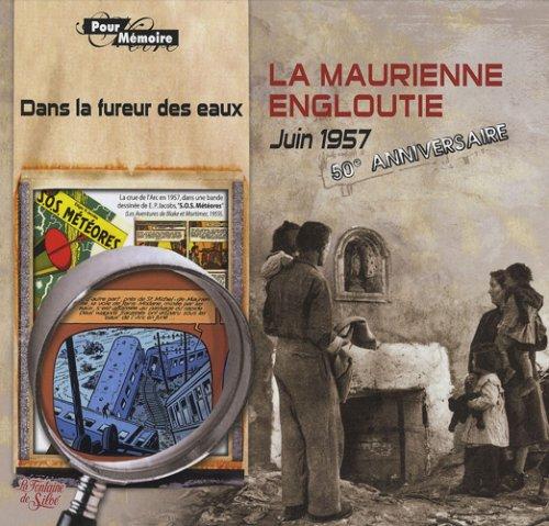 la-maurienne-engloutie-dans-la-fureur-des-eaux-50e-anniversaire-juin-1957-juin-2007