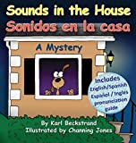 Sounds in the House - Sonidos en la casa: A Mystery in English & Spanish (Mini-mysteries for Minors)