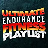 Ultimate Endurance Fitness Playlist