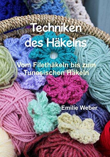 Techniken des Häkelns: Vom Filethäkeln bis zum Tunesischen Häkeln ...