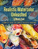 #7: Realistic Watercolour Unleashed: A Complete Guide for Complex Realistic Paintings