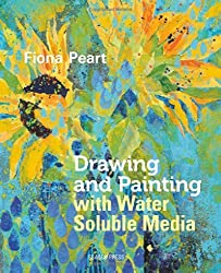 Drawing and Painting with Watersoluble Media by Fiona Peart (2014-07-15)