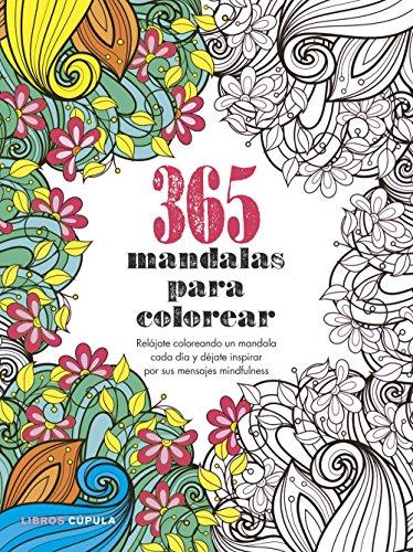 365 mandalas para colorear: Relájate coloreando un mandala cada día