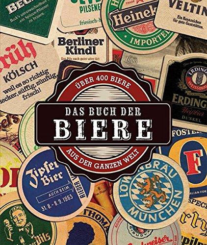 Das Buch der Biere: Über 400 Biere aus der ganzen Welt par Mark Kelly