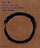 Atala, Alex: D.O.M.: Rediscovering Brazilian Ingredients