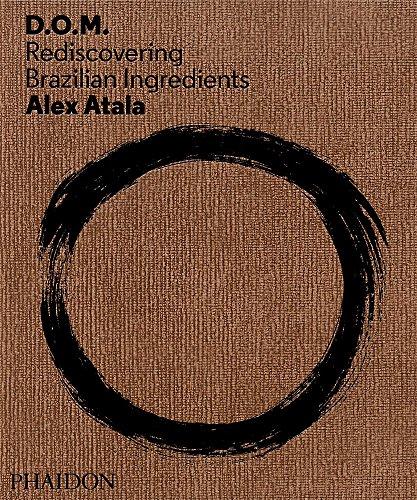 D.O.M. Rediscovering Brazilian Ingredients par Alex Atala